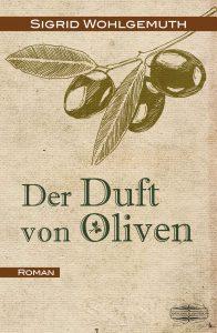 wohlgemuth, sigrid_der duft von oliven