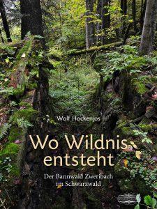 Wo Wildnis entsteht - Zweribach